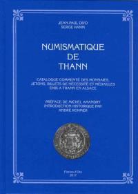Numismatique de Thann : catalogue commenté des monnaies, jetons, billets de nécessité et médailles émis à Thann en Alsace