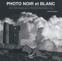 Photo noir et blanc : les techniques professionnelles