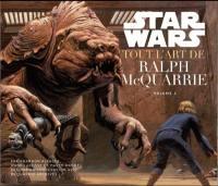 Star Wars : tout l'art de Ralph McQuarrie. Volume 2