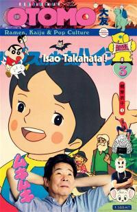 Otomo : ramen, kaiju & pop culture. n° 3, Isao Takahata