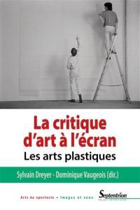 La critique d'art à l'écran : les arts plastiques