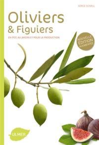 Oliviers & figuiers : en pot, au jardin et pour la production