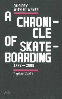 A chronicle of skateboarding