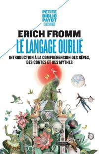 Le langage oublié : introduction à la compréhension des rêves, des contes et des mythes