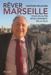 Rêver Marseille