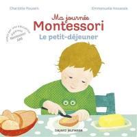 Ma journée Montessori. Volume 3, Le petit-déjeuner