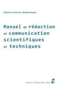 Manuel de rédaction et communication scientifiques et techniques