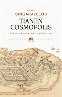 Tianjin cosmopolis : une autre histoire de la mondialisation