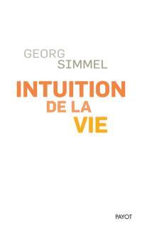 Intuition de la vie : quatre chapitres métaphysiques