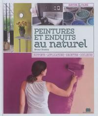 Peintures et enduits au naturel : supports, applications, recettes, couleurs