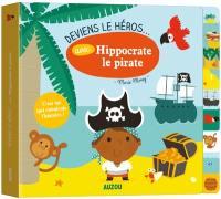 Deviens le héros... avec Hippocrate le pirate