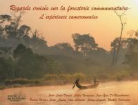 Regards croisés sur la foresterie communautaire