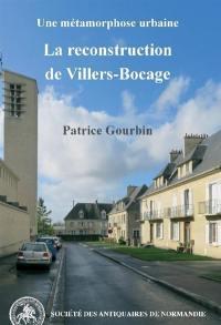 Une métamorphose urbaine : la reconstruction de Villers-Bocage