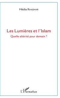 Les Lumières et l'islam : quelle altérité pour demain ?
