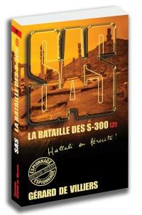 La bataille des S.300. Volume 2,