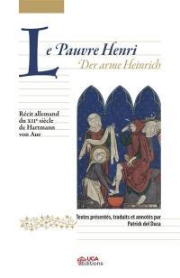 Le pauvre Henri = Der arme Heinrich : récit allemand du XIIe siècle : versions A et B