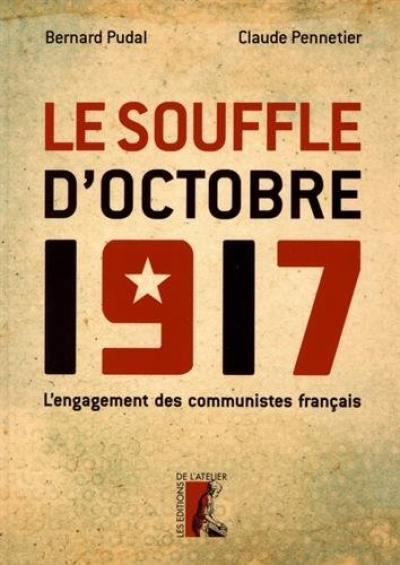 Le souffle d'Octobre 1917 : l'engagement des communistes français