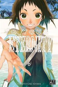 To your eternity. Volume 6, To your eternity
