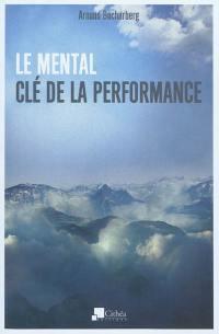 Le mental : clé de la performance