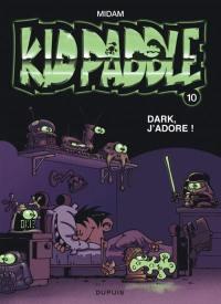 Kid Paddle. Volume 10, Dark, j'adore !
