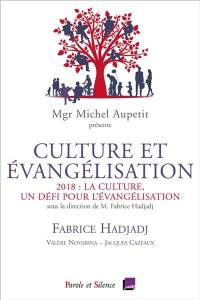 Culture et évangélisation : 2018, la culture, un défi pour l'évangélisation
