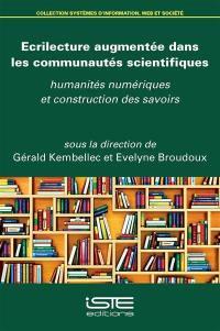Ecrilecture augmentée dans les communautés scientifiques : humanités numériques et construction des savoirs