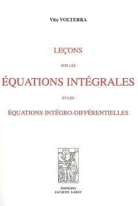 Leçons sur les équations intégrales et les équations intégro-différentielles