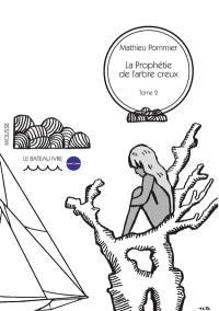 Les vagabonds de l'outre-monde, Volume 1, La prophétie de l'arbre creux. Volume 2, Le troublant secret des Sylphes
