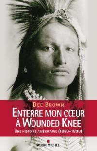 Enterre mon coeur à Wounded Knee : une histoire américaine, 1800-1890