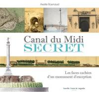 Canal du Midi secret : les faces cachées d'un monument d'exception