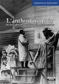 Anthroposophie : de l'occultisme aux révolutions minuscules