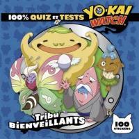 100 % quiz et tests Yo-kai watch : tribu Bienveillants