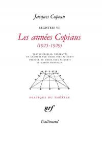 Registres. Volume 7, Les années Copiaus (1925-1929)
