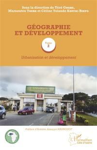 Géographie et développement. Volume 2, Urbanisation et développement