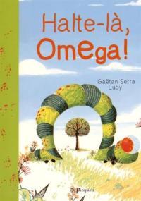 Halte-là, Omega !