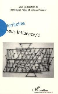 Territoires sous influence. Volume 1,