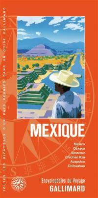 Mexique : Mexico, Oaxaca, Veracruz, Chichen Itza, Acapulco, Chihuahua