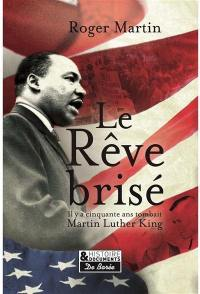 Le rêve brisé : l'assassinat de Martin Luther King