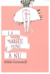 La mariée mise à nu