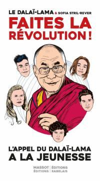 Faites la révolution ! : l'appel du dalaï-lama à la jeunesse