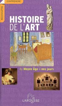Histoire de l'art, du Moyen Age à nos jours