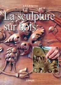 La sculpture sur bois pas à pas