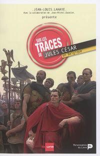 Sur les traces de Jules César en Belgique