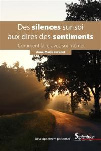 Des silences sur soi aux dires des sentiments : comment faire avec soi-même