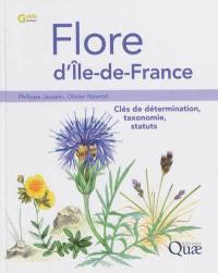 Flore d'Ile-de-France : clés de détermination, taxonomie, statuts