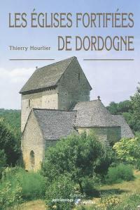 Les églises fortifiées de Dordogne