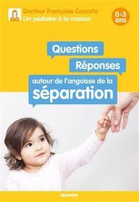 Questions-réponses autour de l'angoisse de la séparation