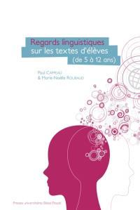 Regards linguistiques sur les textes d'élèves (de 5 à 12 ans)