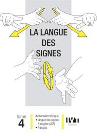 La langue des signes. Volume 4