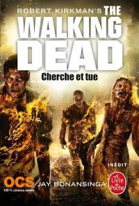 The walking dead. Volume 7, Cherche et tue